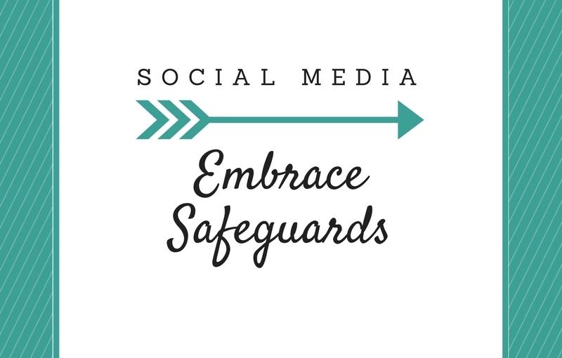 Social Media: EmbraceSafeguards
