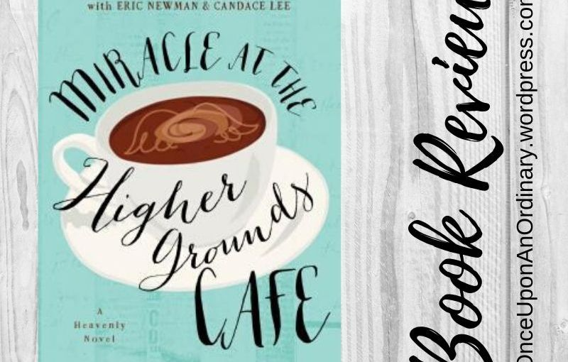 Book Review: Miracle at the Higher GroundsCafe
